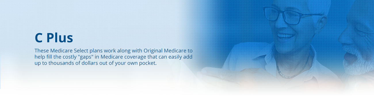 These Medicare Select plans work along with Original Medicare to help fill the costly
